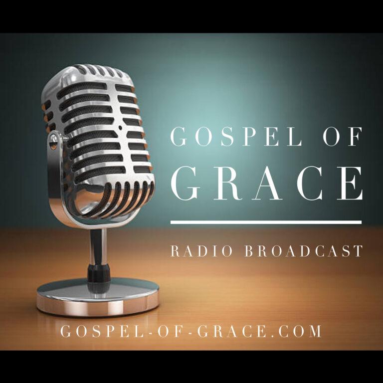 Gospel of Grace - A Primitive Baptist Radio Broadcast